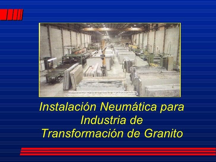 Instalación Neumática para Industria de Transformación de Granito