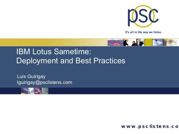 Luis Guirigay [email_address] IBM Lotus Sametime:  Deployment and Best Practices