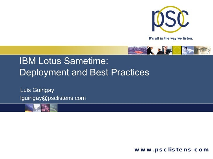 Luis Guirigay [email_address] IBM Lotus Sametime:  Deployment and Best Practices