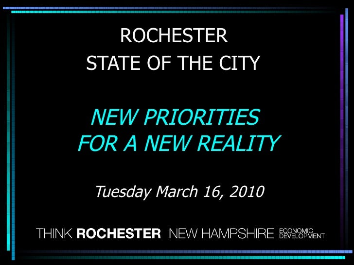 ROCHESTER  STATE OF THE CITY   NEW PRIORITIES  FOR A NEW REALITY Tuesday March 16, 2010