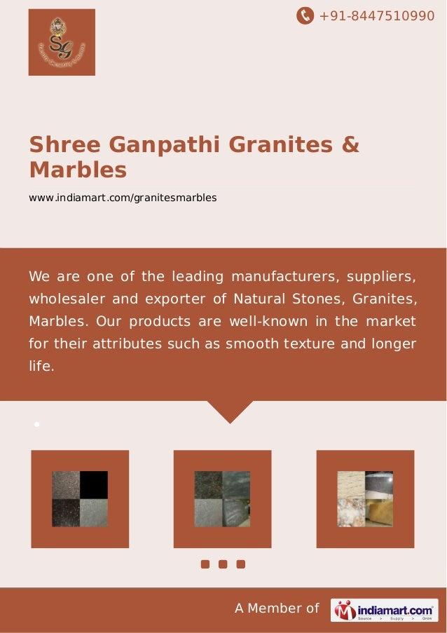 +91-8447510990  Shree Ganpathi Granites &  Marbles  www.indiamart.com/granitesmarbles  We are one of the leading manufactu...