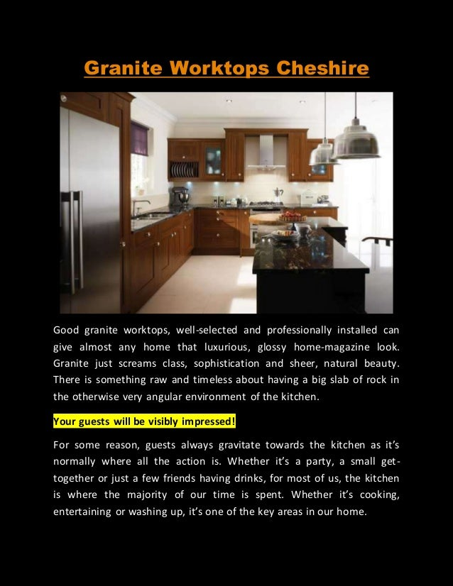 Granite Worktops Cheshire Good granite worktops, well-selected and professionally installed can give almost any home that ...