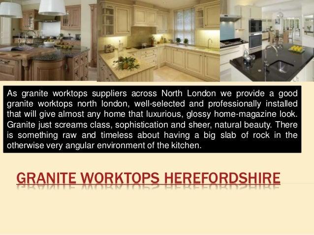 GRANITE WORKTOPS HEREFORDSHIRE As granite worktops suppliers across North London we provide a good granite worktops north ...