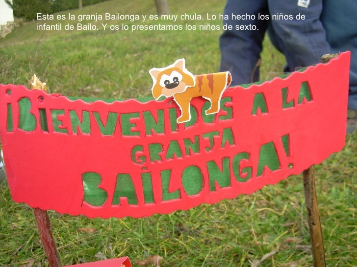 Esta es la granja Bailonga y es muy chula. Lo ha hecho los niños de infantil de Bailo. Y os lo presentamos los niños de se...