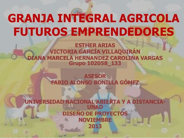 GRANJA INTEGRAL AGRICOLA FUTUROS EMPRENDEDORES ESTHER ARIAS VICTORIA GARCÍA VILLAQUIRÁN DIANA MARCELA HERNANDEZ CAROLINA V...