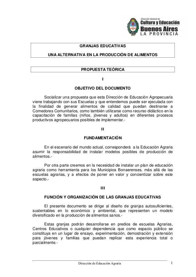 Dirección de Educación Agraria 1 GRANJAS EDUCATIVAS UNA ALTERNATIVA EN LA PRODUCCIÓN DE ALIMENTOS PROPUESTA TEÓRICA I OBJE...