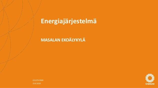 Energiajärjestelmä MASALAN EKOÄLYKYLÄ C01379-P000 23.8.2018