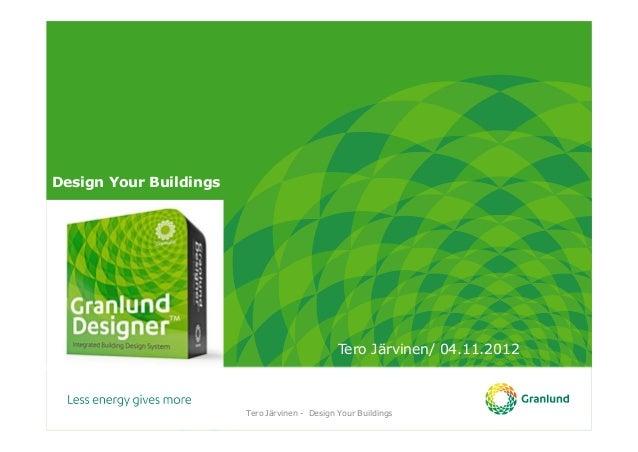 Tero Järvinen/ 04.11.2012  Tero Järvinen - Design Your Buildings  Design Your Buildings