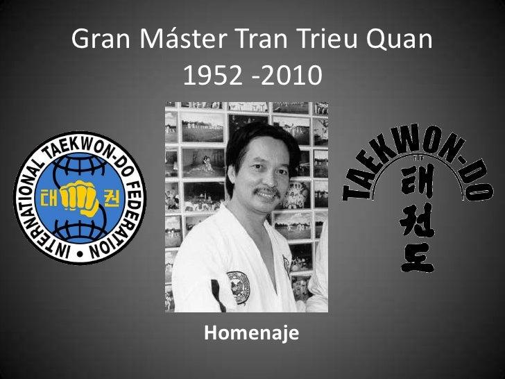 Gran Máster Tran Trieu Quan1952 -2010<br />Homenaje<br />