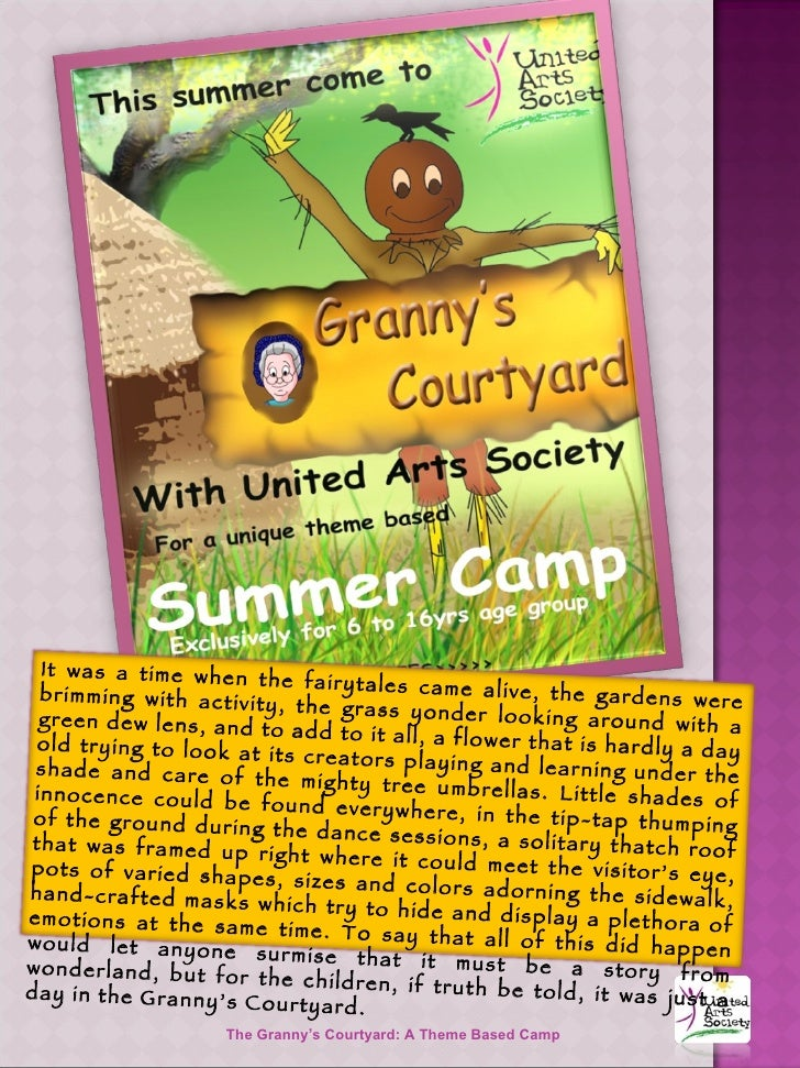 The Granny's Courtyard: A Theme Based Camp  It was a time when the fairytales came alive, the gardens were brimming with a...