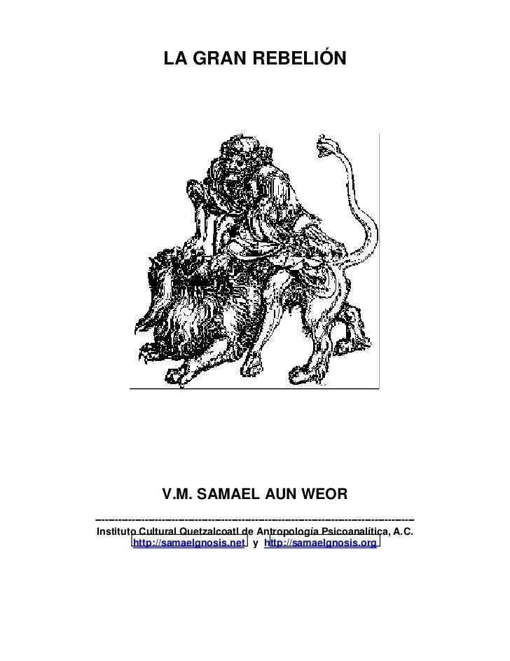 LA GRAN REBELIÓN                    V.M. SAMAEL AUN WEOR------------------------------------------------------------------...