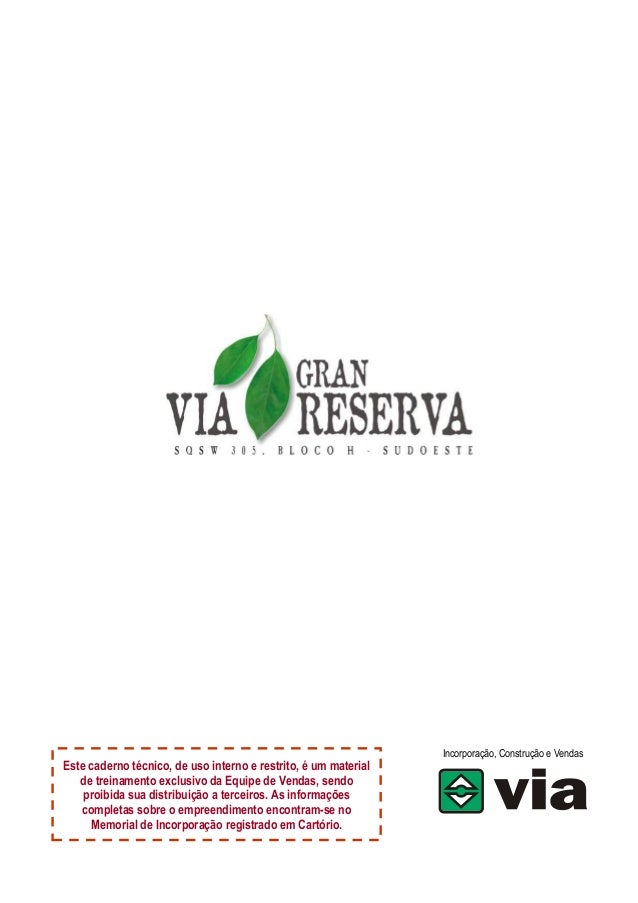 Este caderno técnico, de uso interno e restrito, é um material de treinamento exclusivo da Equipe deVendas, sendo proibida...