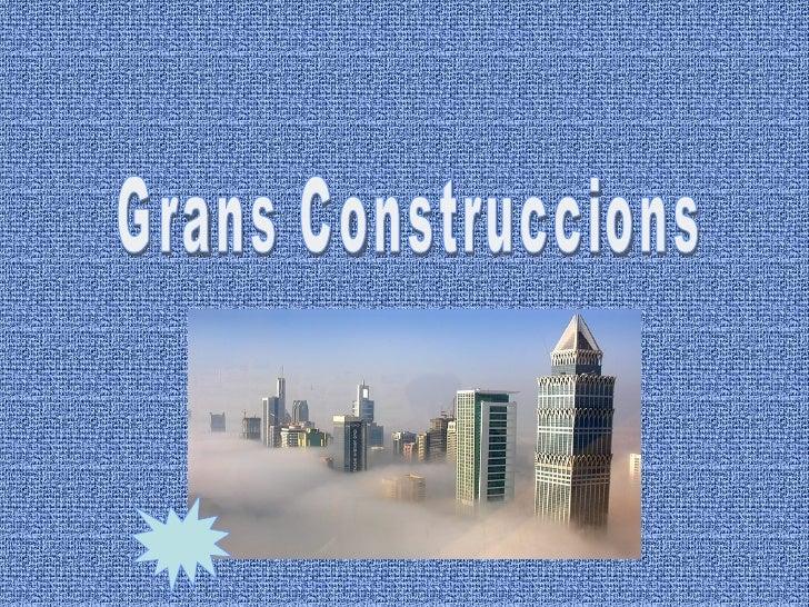 Grans Construccions