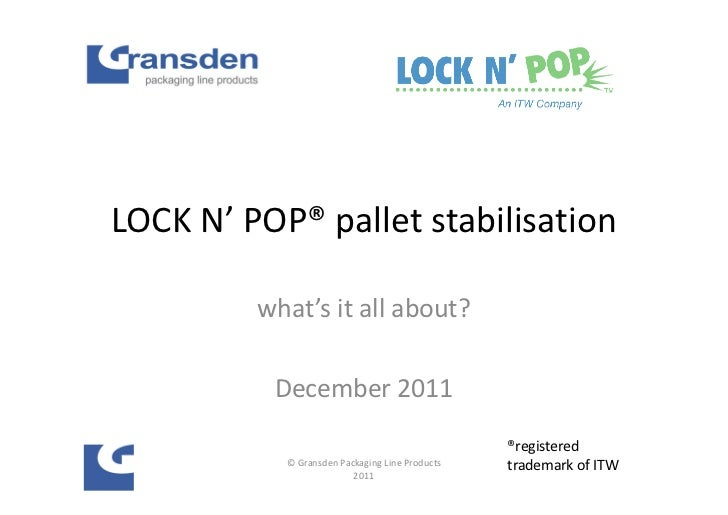 LOCK N' POP® pallet stabilisation         what's it all about?          December 2011                                     ...