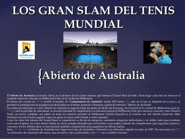 LOS GRAN SLAM DEL TENIS           MUNDIAL                          {Abierto de AustraliaElAbierto de Australia(Australia...