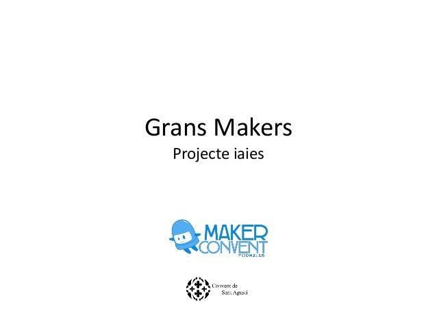 Grans Makers Projecte iaies