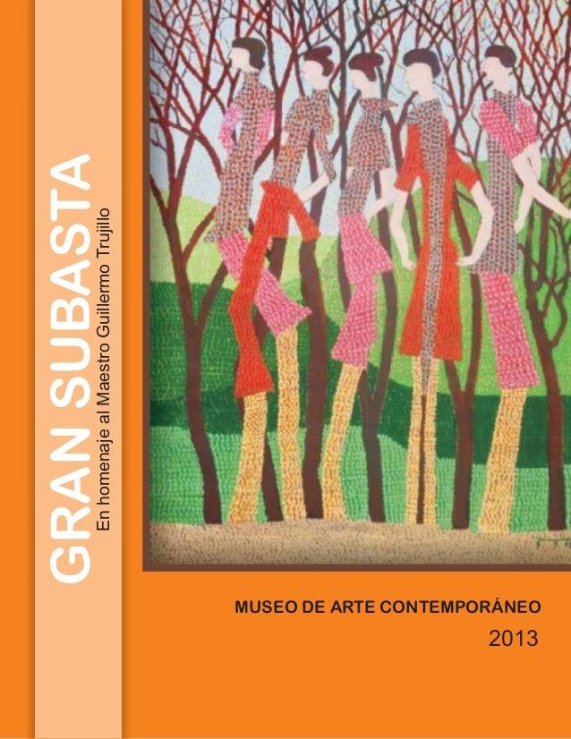 MUSEO DE ARTE CONTEMPORÁNEO2013GRANSUBASTAEnhomenajealMaestroGuillermoTrujillo