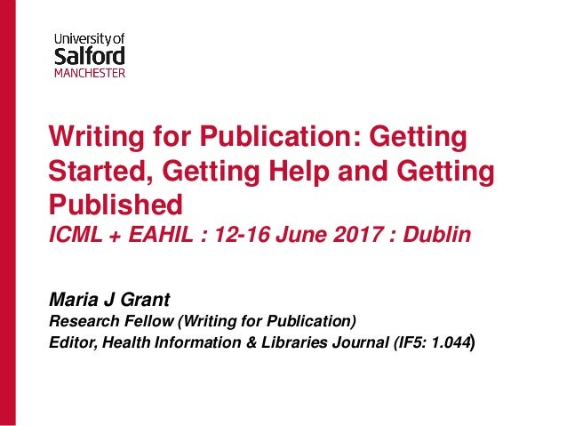 Writing for Publication: Getting Started, Getting Help and