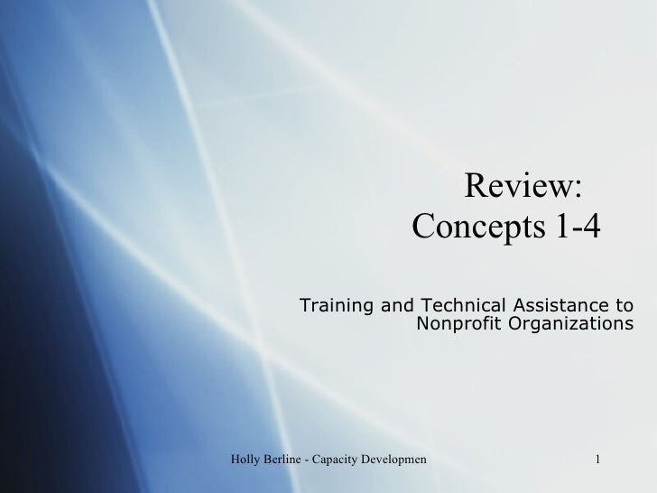 Review:  Concepts 1-4 Training and Technical Assistance to Nonprofit Organizations