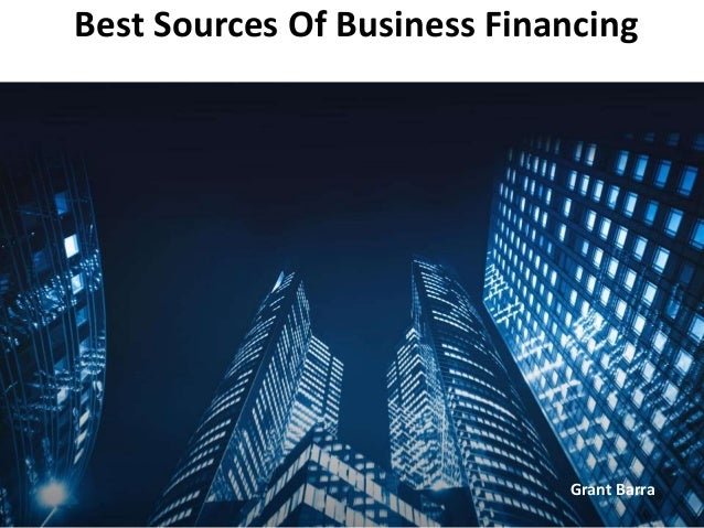 Best Sources Of Business Financing Grant Barra