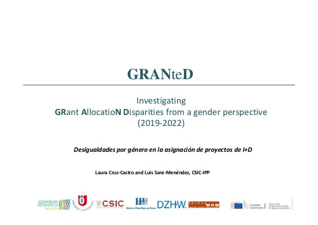 GRANteD Investigating GRantAllocatioNDisparitiesfromagenderperspective (2019‐2022) Desigualdadesporgéneroenlaas...