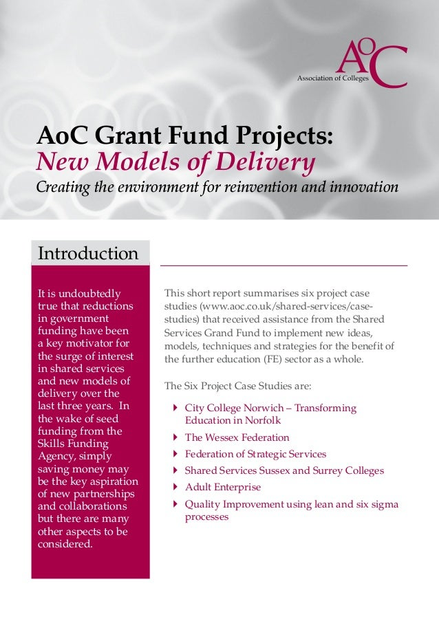 AoC Grant Fund Projects:New Models of DeliveryCreating the environment for reinvention and innovationIntroductionIt is und...