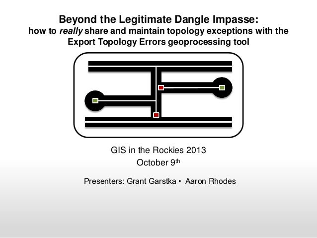 Beyond the Legitimate Dangle Impasse: how to really share and maintain topology exceptions with the Export Topology Errors...