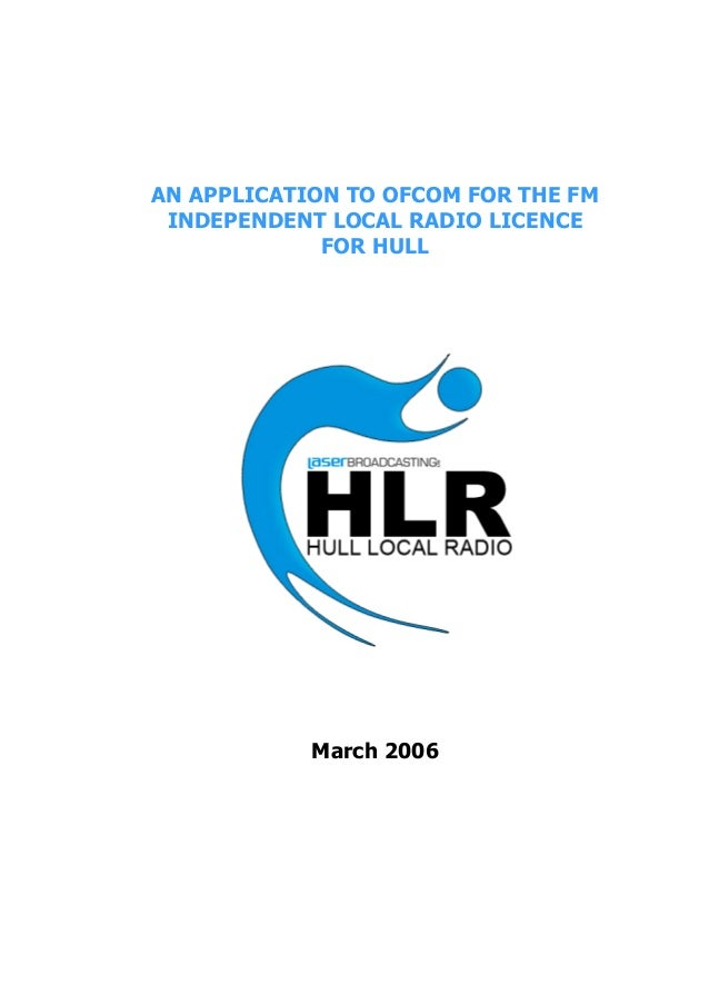 AN APPLICATION TO OFCOM FOR THE FM INDEPENDENT LOCAL RADIO LICENCE FOR HULL  March 2006