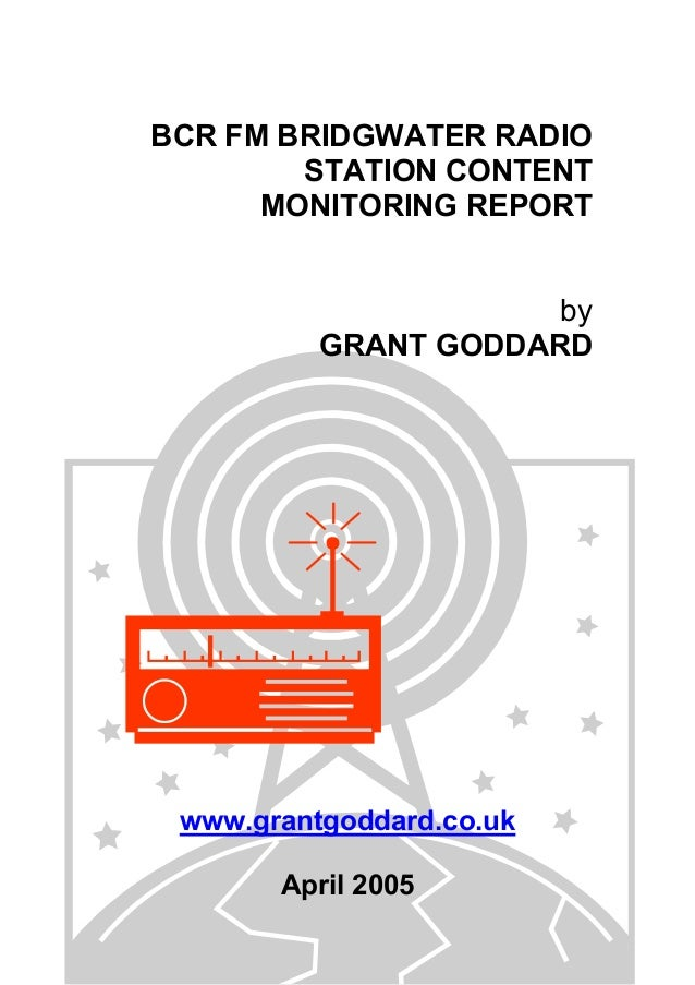 BCR FM BRIDGWATER RADIO STATION CONTENT MONITORING REPORT by GRANT GODDARD  www.grantgoddard.co.uk April 2005