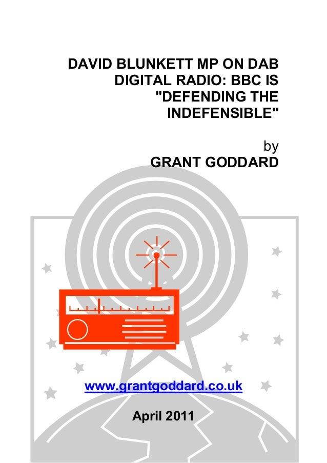"DAVID BLUNKETT MP ON DAB DIGITAL RADIO: BBC IS ""DEFENDING THE INDEFENSIBLE"" by GRANT GODDARD www.grantgoddard.co.uk April ..."