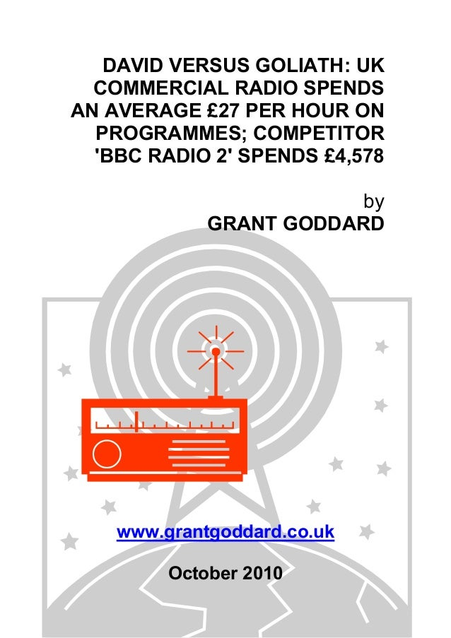 DAVID VERSUS GOLIATH: UK COMMERCIAL RADIO SPENDS AN AVERAGE £27 PER HOUR ON PROGRAMMES; COMPETITOR 'BBC RADIO 2' SPENDS £4...