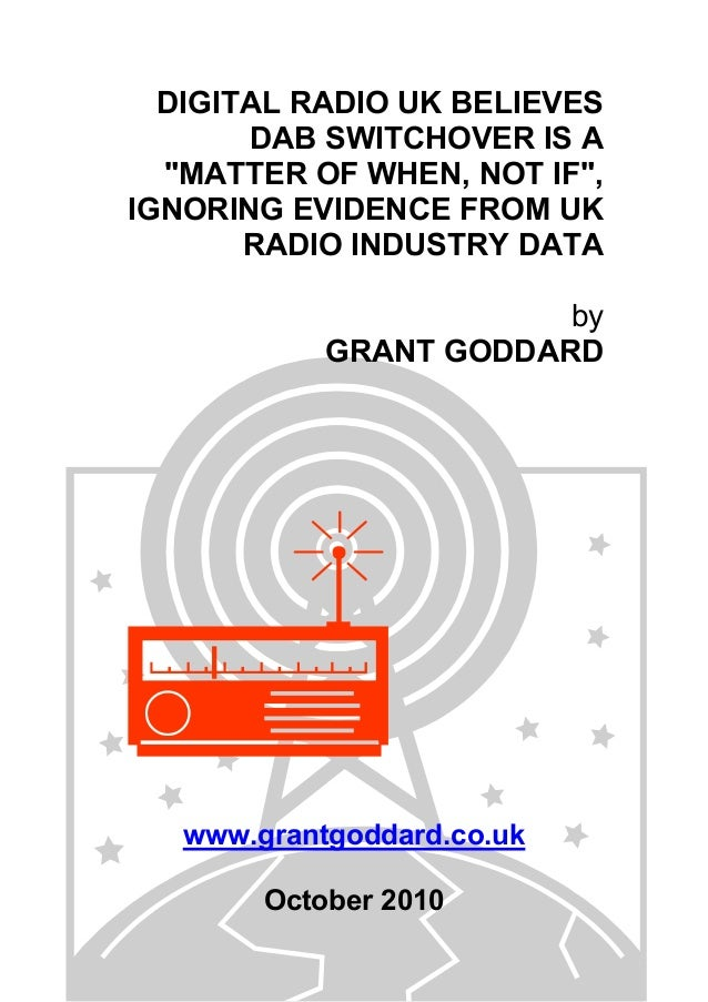 "DIGITAL RADIO UK BELIEVES DAB SWITCHOVER IS A ""MATTER OF WHEN, NOT IF"", IGNORING EVIDENCE FROM UK RADIO INDUSTRY DATA by G..."