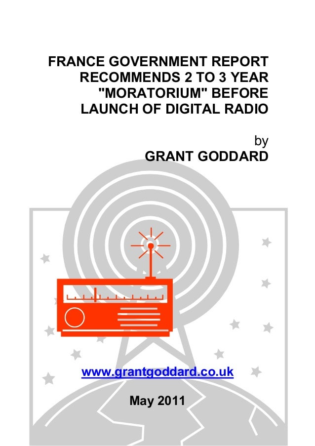 """FRANCE GOVERNMENT REPORT RECOMMENDS 2 TO 3 YEAR """"MORATORIUM"""" BEFORE LAUNCH OF DIGITAL RADIO by GRANT GODDARD www.grantgodd..."""
