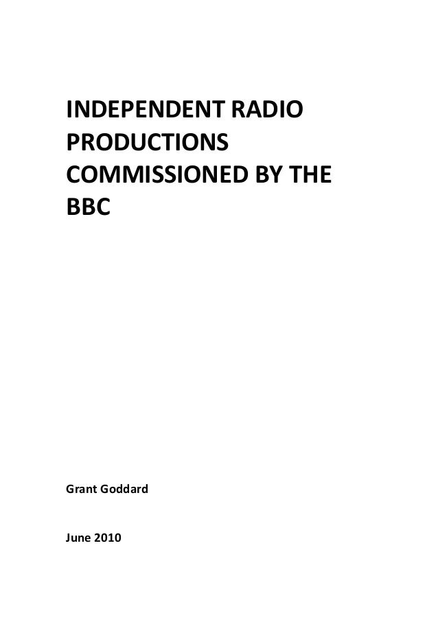 INDEPENDENT RADIO  PRODUCTIONS  COMMISSIONED BY THE  BBC                                  Grant Goddard      June ...