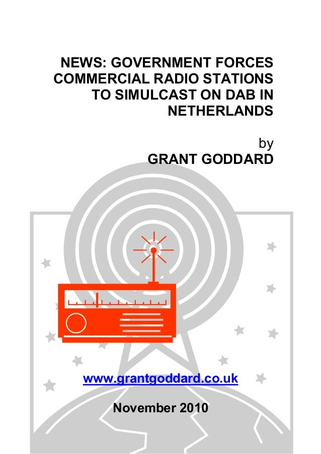 NEWS: GOVERNMENT FORCES COMMERCIAL RADIO STATIONS TO SIMULCAST ON DAB IN NETHERLANDS by GRANT GODDARD www.grantgoddard.co....