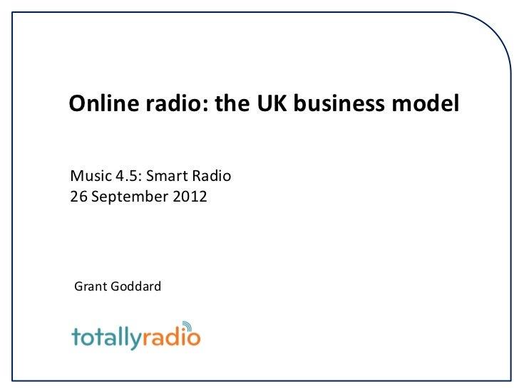 Online radio: the UK business modelMusic 4.5: Smart Radio26 September 2012Grant Goddard