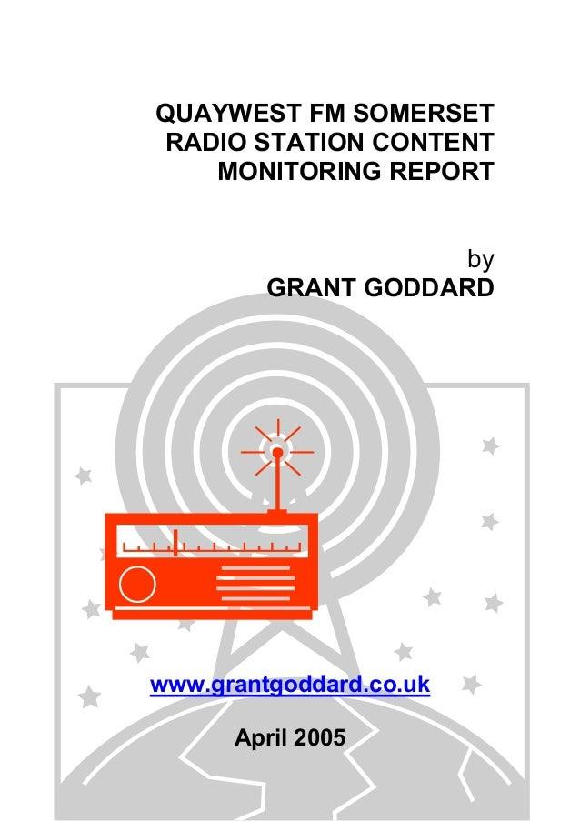 QUAYWEST FM SOMERSET RADIO STATION CONTENT MONITORING REPORT by GRANT GODDARD  www.grantgoddard.co.uk April 2005