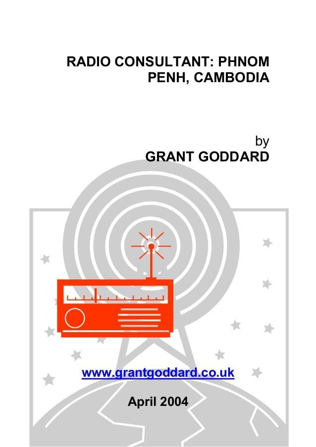 RADIO CONSULTANT: PHNOM PENH, CAMBODIA  by GRANT GODDARD  www.grantgoddard.co.uk April 2004