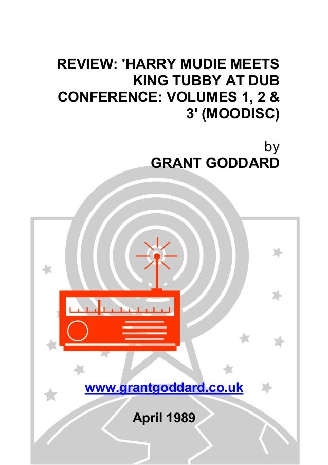 REVIEW: 'HARRY MUDIE MEETS KING TUBBY AT DUB CONFERENCE: VOLUMES 1, 2 & 3' (MOODISC) by GRANT GODDARD  www.grantgoddard.co...