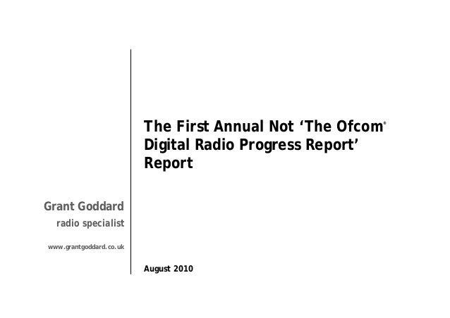 The First Annual Not 'The Ofcom Digital Radio Progress Report' Report  ®  Grant Goddard radio specialist www.grantgoddard....