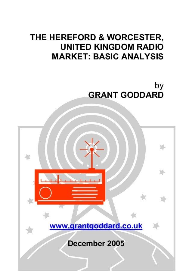 THE HEREFORD & WORCESTER, UNITED KINGDOM RADIO MARKET: BASIC ANALYSIS by GRANT GODDARD  www.grantgoddard.co.uk December 20...
