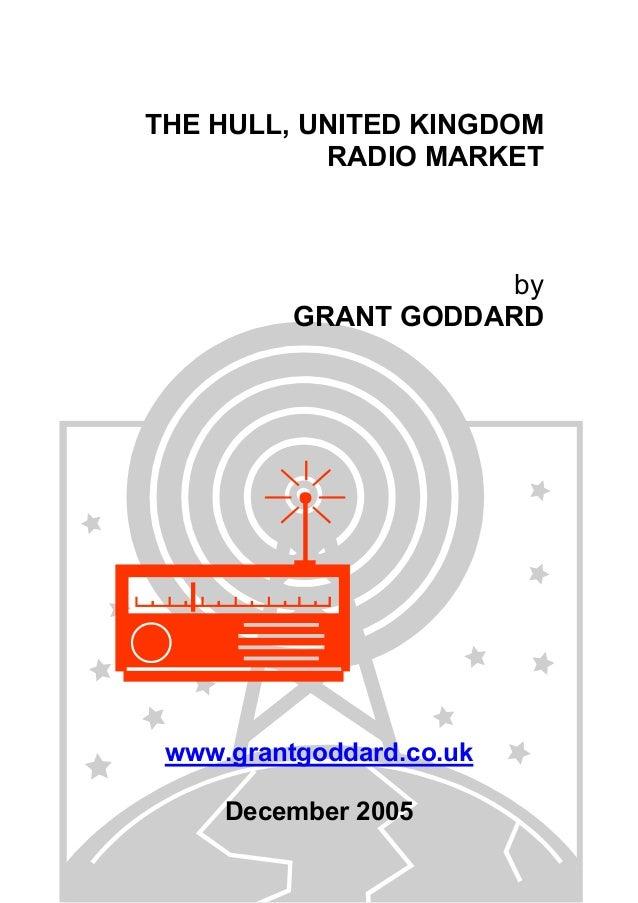THE HULL, UNITED KINGDOM RADIO MARKET  by GRANT GODDARD  www.grantgoddard.co.uk December 2005