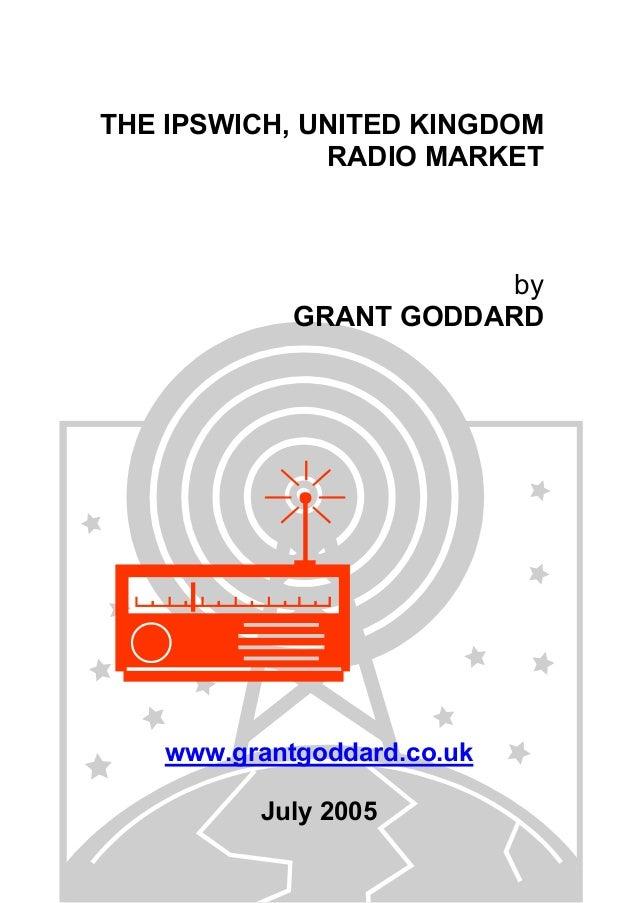 THE IPSWICH, UNITED KINGDOM RADIO MARKET  by GRANT GODDARD  www.grantgoddard.co.uk July 2005