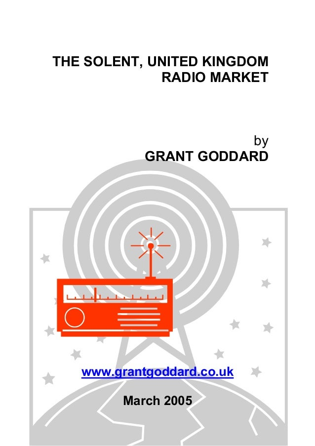 THE SOLENT, UNITED KINGDOM RADIO MARKET  by GRANT GODDARD  www.grantgoddard.co.uk March 2005