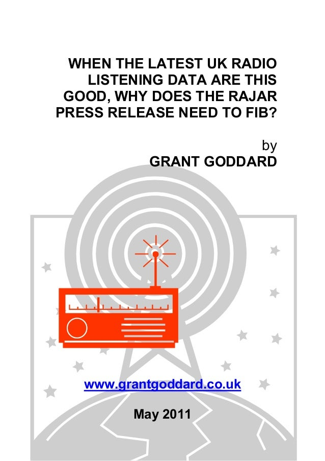 WHEN THE LATEST UK RADIO LISTENING DATA ARE THIS GOOD, WHY DOES THE RAJAR PRESS RELEASE NEED TO FIB? by GRANT GODDARD www....