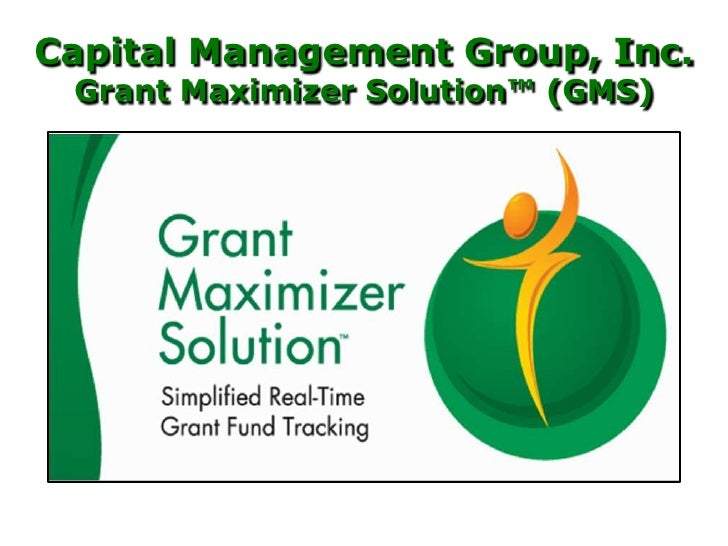 Capital Management Group, Inc.  Grant Maximizer Solution™ (GMS)<br />