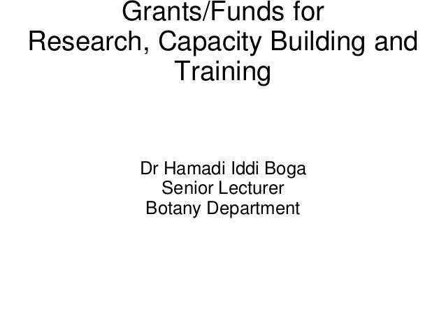 Grants/Funds for Research, Capacity Building and Training  Dr Hamadi Iddi Boga Senior Lecturer Botany Department
