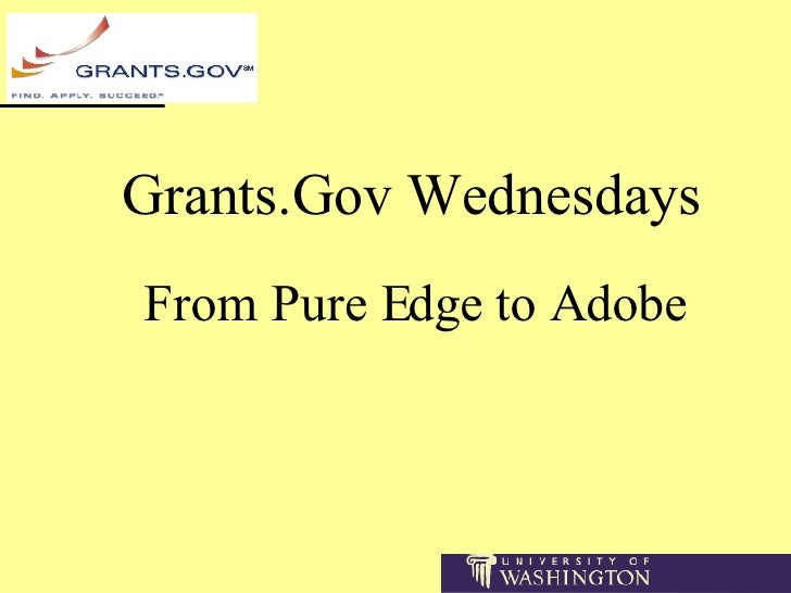 Grants.Gov Wednesdays From Pure Edge to Adobe