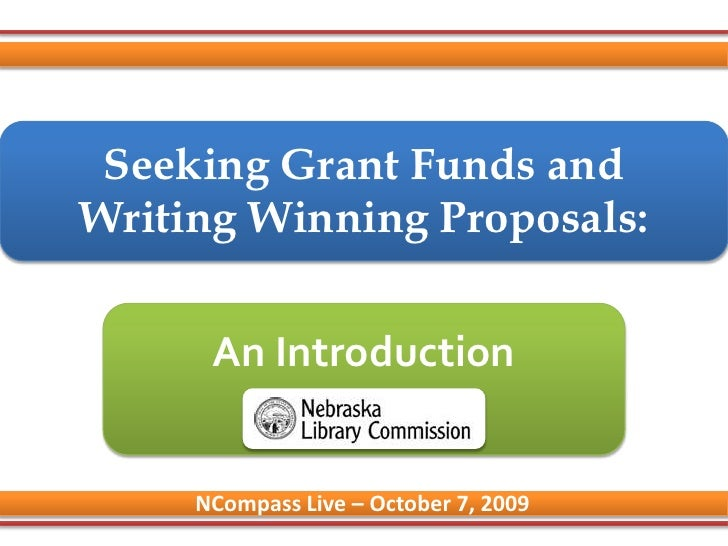 Seeking Grant Funds and Writing Winning Proposals:<br />An Introduction<br />NCompass Live – October 7, 2009<br />