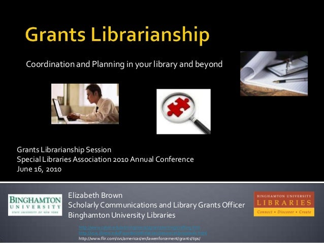 Coordination and Planning in your library and beyondGrants Librarianship SessionSpecial Libraries Association 2010 Annual ...